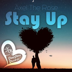 Axel The Rose - Stay Up