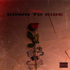 Down to ride (Prod. iRav)