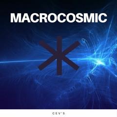 CEV's - Macrocosmic