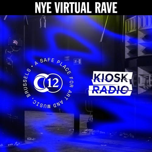 C12's NYE Virtual Rave @ Kiosk Radio 31.12.2020