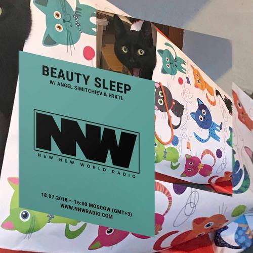 New New World Radio   BEAUTY SLEEP w/ Angel Simitchiev & FRKTL