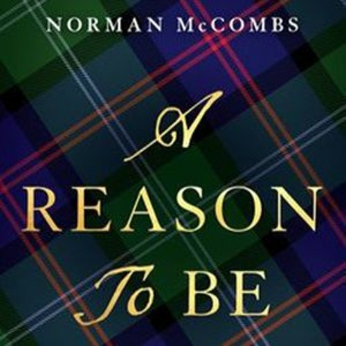 Norman McCombs, Author of 'A Reason to Be: A Novel,' Interviewed by Michelle Jerson on Radio
