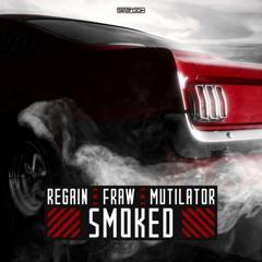 Regain & Fraw & Mutilator - Smoked (Andy Line Melo Edit)[Free Download]