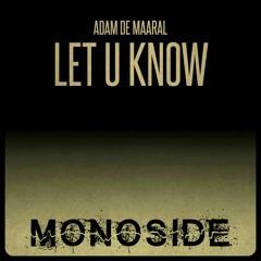 Adam De Maaral - LET U KNOW // MS135