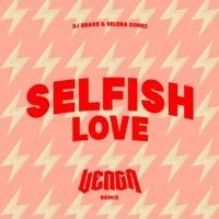 DJ Snake & Selena Gomez - Selfish Love (VENGA REMIX)