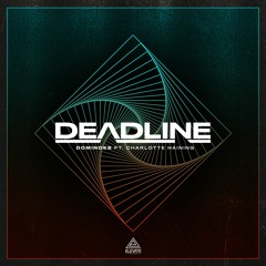 Deadline - Dominoes ft. Charlotte Haining
