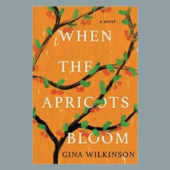 Gina Wilkinson & WHEN THE APRICOTS BLOOM On Wine Women & Writing With Pamela Fagan Hutchins