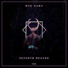 Wye Nawt - Seventh Heaven