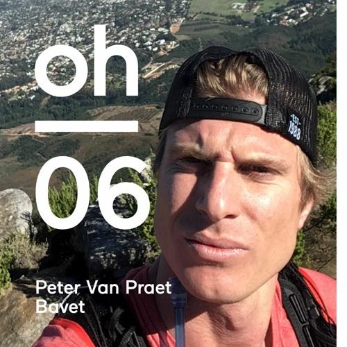 oh #06 | Peter Van Praet | Bavet