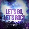 Download Marc Need Feat. Alex Kit - Let's Go Let's Rock Mp3