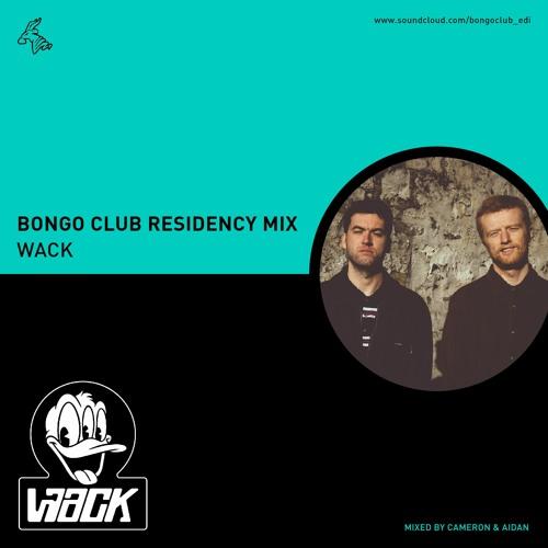 Bongo Club Residency Mix // Wack // mixed by Cameron & Aidan