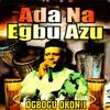 Ada Na Egbu Azu (feat. Anioma Brothers Int'l Band)