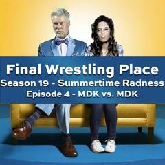 S19E4 - MDK vs. MDK [Summertime Radness]