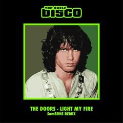 The Doors - Light My Fire (SamBRNS Remix)