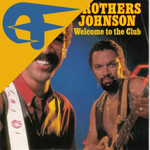The Brothers Johnson - Welcome To The Club (Even Funkier Edit)