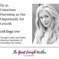 45. Conscious Parenting as Our Opportunity for Growth