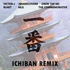 Ichiban Remix (feat. HHARDCOVERR, Drew The MC, the commemorative, BLNKT & MLG)[Prod. Victor-J]