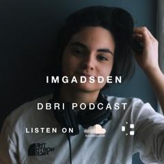 IMGADSDEN - Dbri Podcast 044