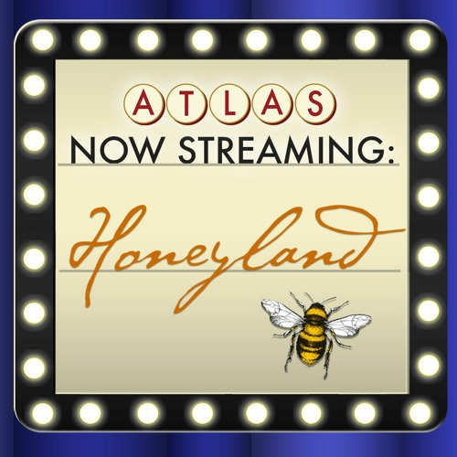 Honeyland - Atlas: Now Streaming Episode 62