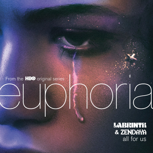 Labrinth, Zendaya - All For Us (from the HBO Original Series Euphoria)