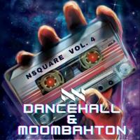 Nsquare Vol 4 (Dancehall & Moombahton)