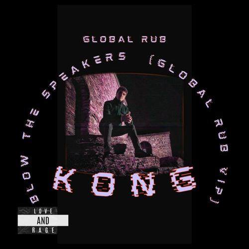 Global Rub & Quintino VS Laidback Luke & Carta - Blow The Speakers (Global Rub VIP) x Kong