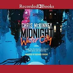 Midnight, Water City — Book #1 by Chris Mckinney (Audiobook Excerpt)