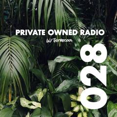 PRIVATE OWNED RADIO #028 W/ JSTBECOOL