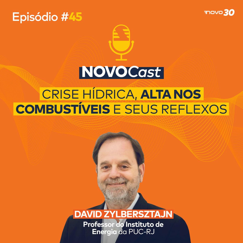 #45 CRISE HÍDRICA, ALTA NOS COMBUSTÍVEIS E SEUS REFLEXOS