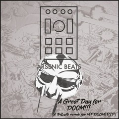Great Day For DOOM - Arsenic Beats Tribute Remix