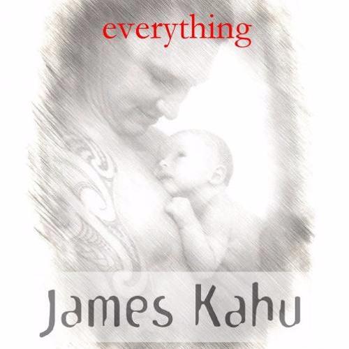 James Kahu : Everything