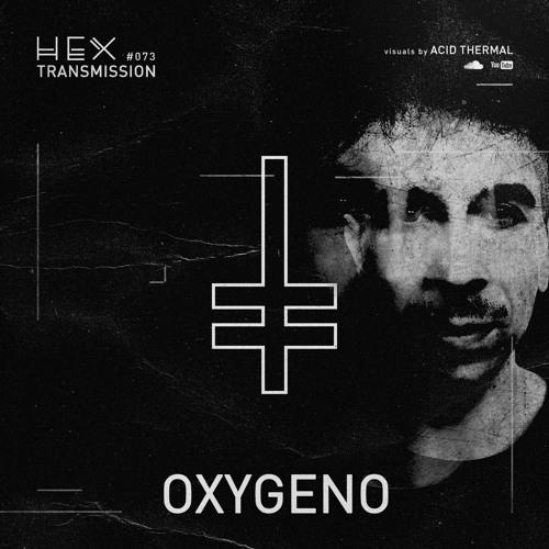 HEX Transmission #073 - Oxygeno