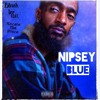 Download Nipsey Blue (feat. Sincere Tha Prince) [Prod. by Grizzly Beatz] Mp3