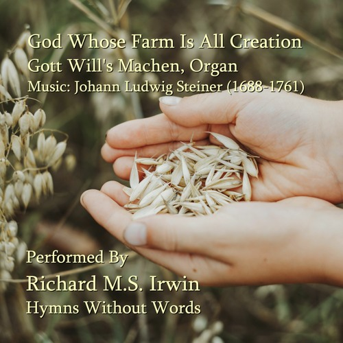 God Whose Farm Is All Creation (Gott Will's Machen - 3 Verses) - Organ