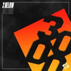2 Below - Set Fire