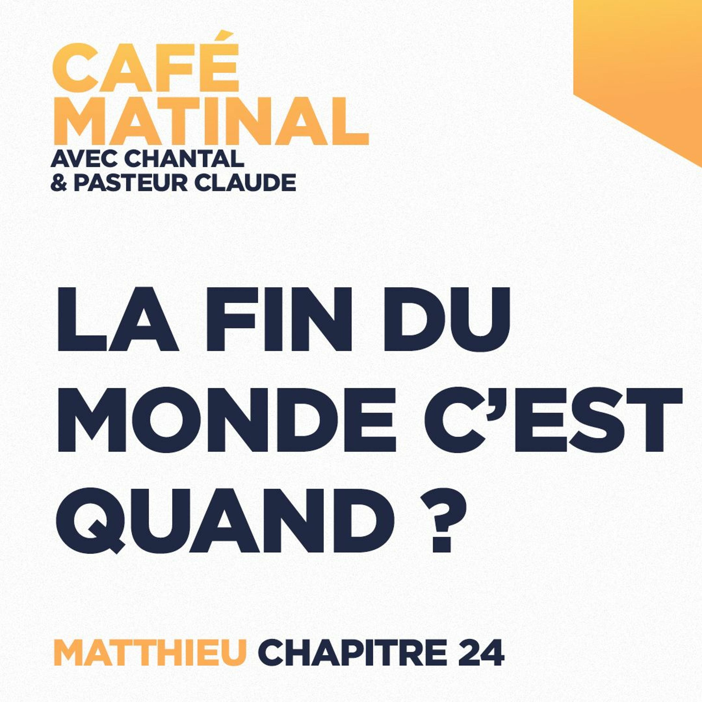 CAFÉ MATINAL - 14 Juin 2021 - Matthieu 24 - La Fin Du Monde C'est Quand ?