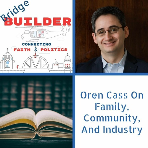 Oren Cass On Family, Community, And Industry