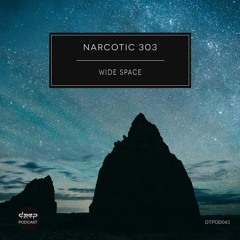 [dtpod043] Narcotic 303 - Wide Space