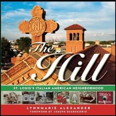 The Hill: St. Louis's Italian American Neighborhood