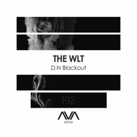 AVAW192 - The WLT - D.N Blackout *Out Now*
