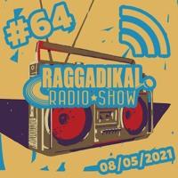 Raggadikal Radio Show by Lord Bitum - RRS#64 (08 05 21) - Spéciale Brand New Tunes