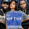Download At The End of The Day Ep. 16 W/ Symba Mp3