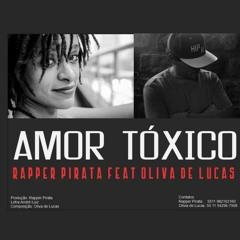 AMOR TOXICO RAPPER PIRATA FEAT OLIVIADE LUCAS