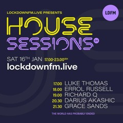 Lockdownfm Presents House Sessions - 16.01.21
