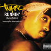 Runnin' (Dying To Live) (Album Version) [feat. Notorious B.I.G.]