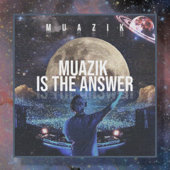 Muazik Is The Answer EP2. 2021 Tech House Bangers