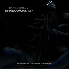 PREMIERE: Daniel Hokum - Shadowman (Ykonosh Remix) [LNDKHN]