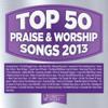 Give Thanks (Top 50 Praise & Worship Songs 2013 Album Version)