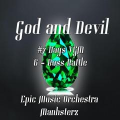 "God and Devil - 7DaysVGM, Day 6 ""Boss Battle"""