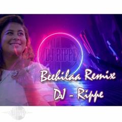 Beehilaa Remix | Lamha | DJ Rippe